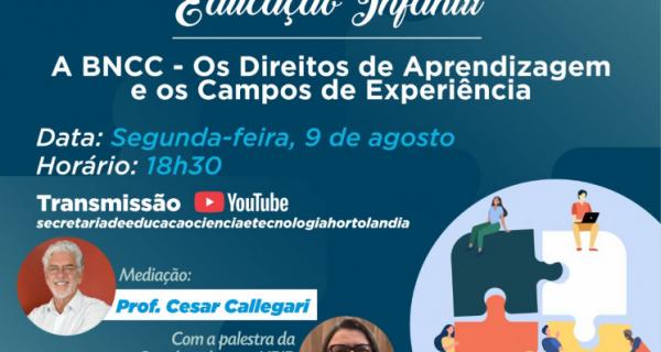 Educação de Hortolândia debate Base Nacional Curricular com foco nos direitos de aprendizagem e campos de experiência